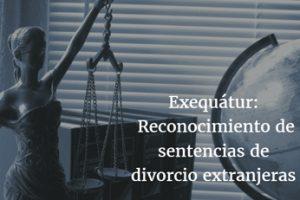 Requisitos Exequatur.www.abogadosectranjeria-madrid.com
